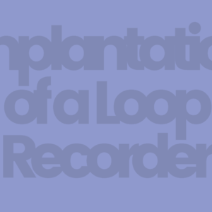 Implantation of a Loop Recorder